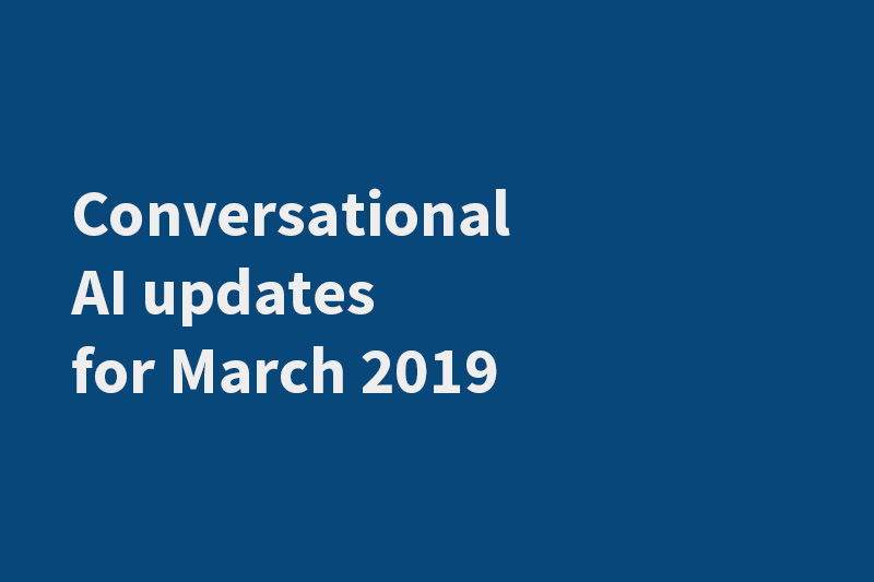 Conversational-AI-updates-for-March-2019
